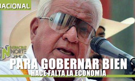 PARA GOBERNAR BIEN, HACE FALTA LA ECONOMÍA