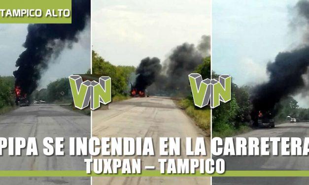 PIPA SE INCENDIA EN LA CARRETERA TUXPAN – TAMPICO