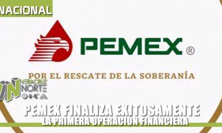 PEMEX FINALIZA EXITOSAMENTE LA PRIMERA OPERACIÓN FINANCIERA