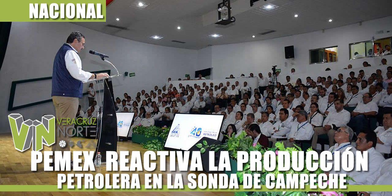 PEMEX REACTIVA LA PRODUCCIÓN PETROLERA