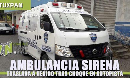 Ambulancia SIRENA Traslada a Herido, tras choque en Autopista