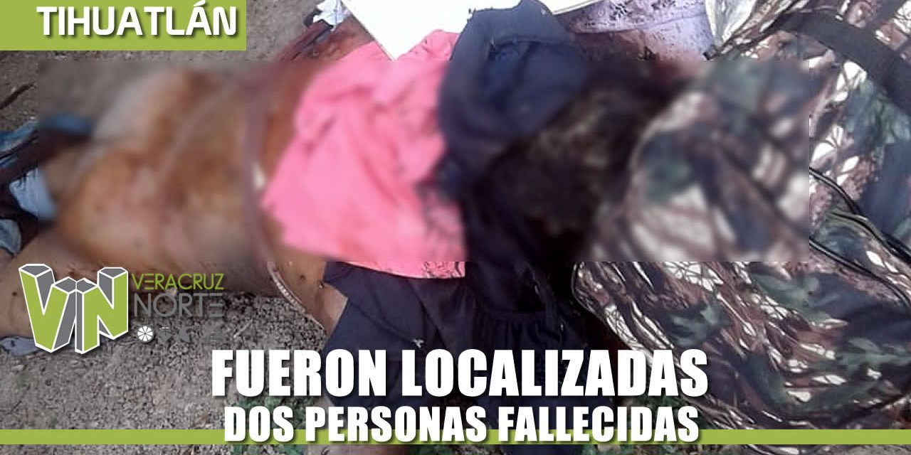 FUERON LOCALIZADAS DOS PERSONAS FALLECIDAS