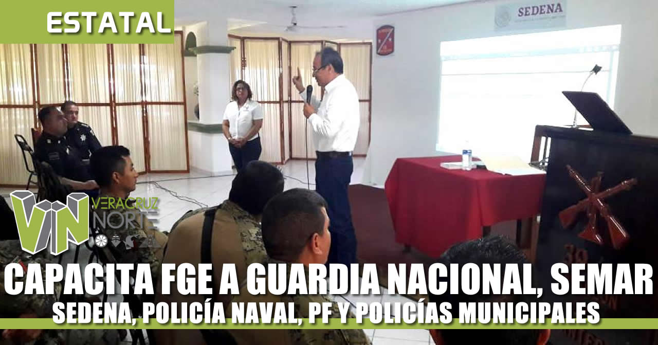 CAPACITA FGE A GUARDIA NACIONAL, SEMAR, SEDENA