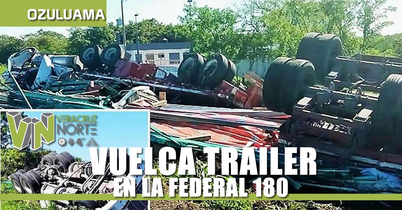 VUELCA TRÁILER EN LA CARRETERA FEDERAL 180