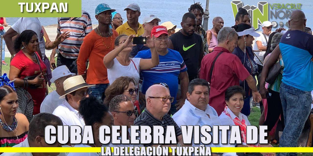 CUBA CELEBRA VISITA DE LA DELEGACIÓN TUXPEÑA