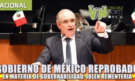 Gobierno de México está reprobado en materia de gobernabilidad: Julen Rementería