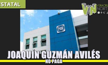 Joaquín Guzmán Avilés NO PAGA