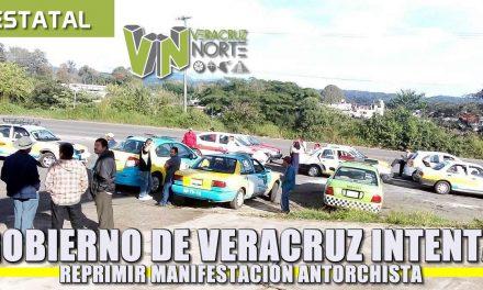 Gobierno de Veracruz intenta reprimir manifestación antorchista