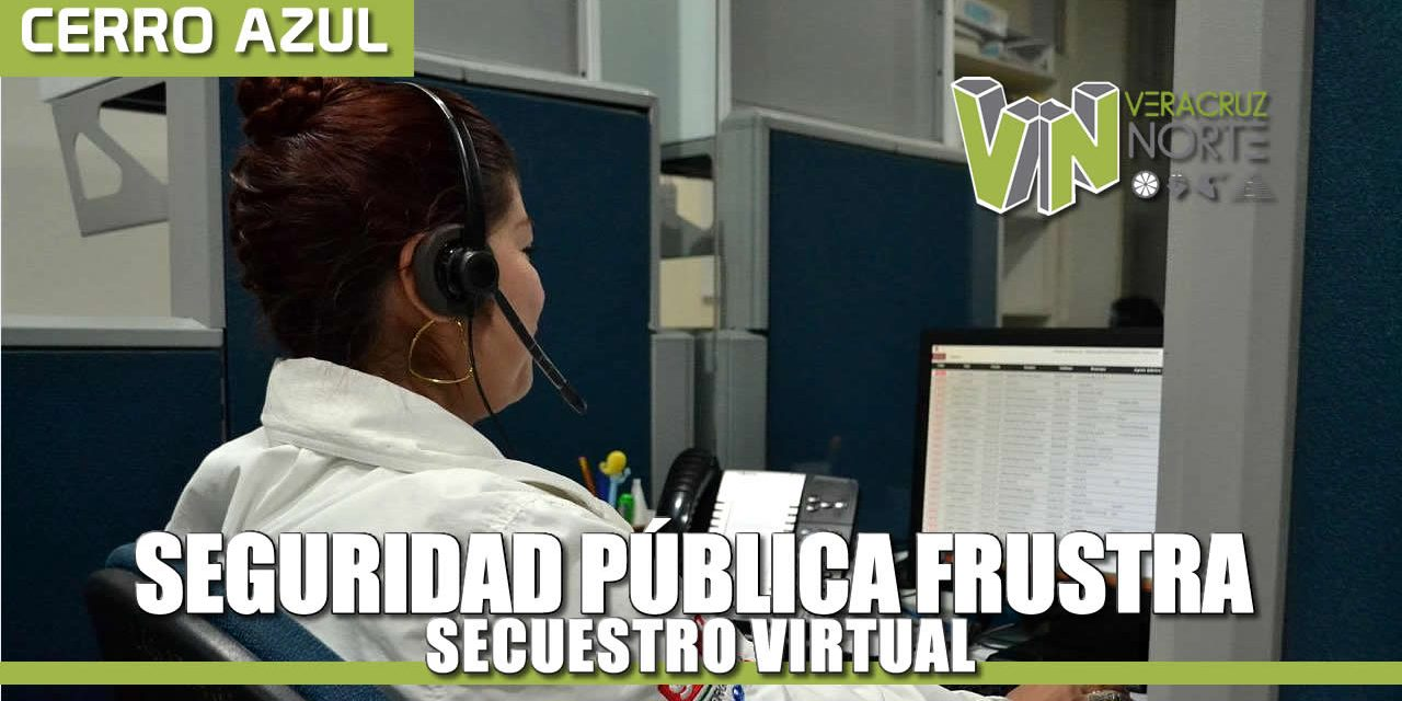 SeguridaD Pública frustra Secuestro Virtual