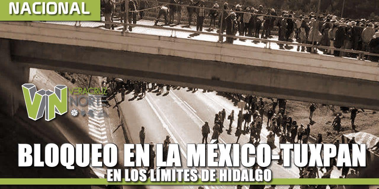 Bloqueo en la México-Tuxpan, en los límites de Hidalgo