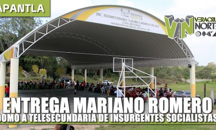 ENTREGA MARIANO ROMERO DOMO A TELESECUNDARIA DE INSURGENTES SOCIALISTAS