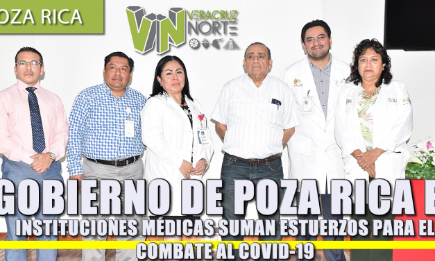 GOBIERNO DE POZA RICA E INSTITUCIONES MÉDICAS SUMAN ESFUERZOS PARA EL COMBATE AL COVID-19