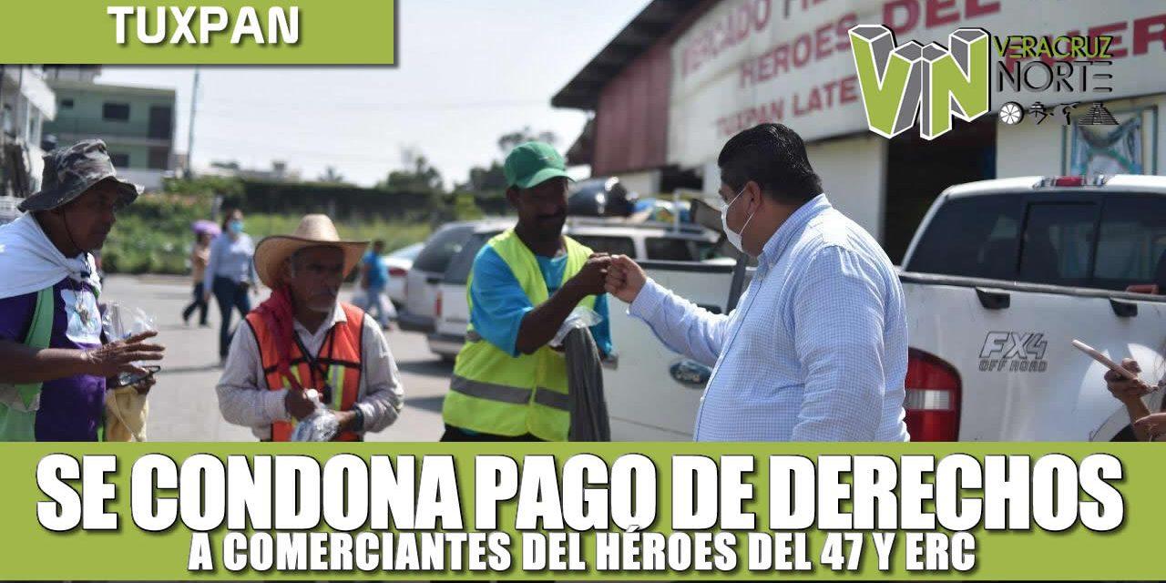 SE CONDONA PAGO DE DERECHOS A COMERCIANTES DEL HEROES 47 y ERC