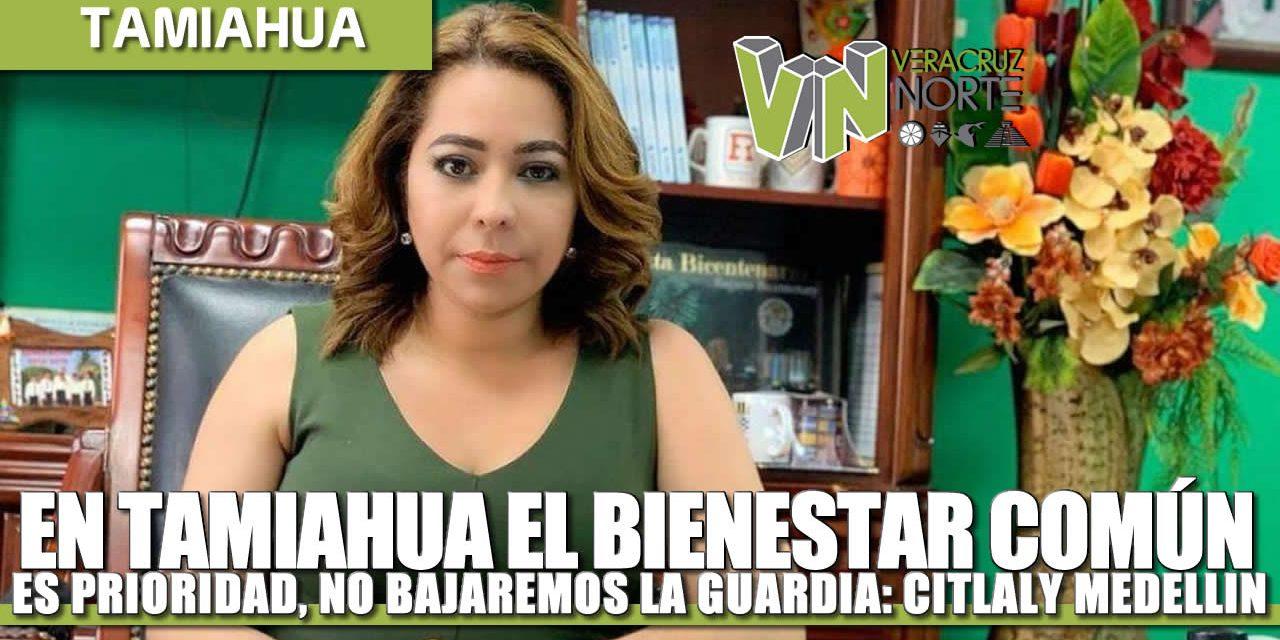 En Tamiahua el bienestar común es prioridad, no bajaremos la guardia: Citlali Medellín.