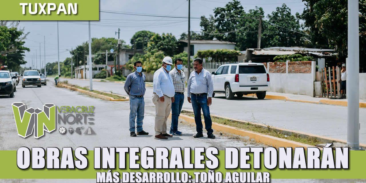 Obras integrales que detonarán más desarrollo: Toño Aguilar