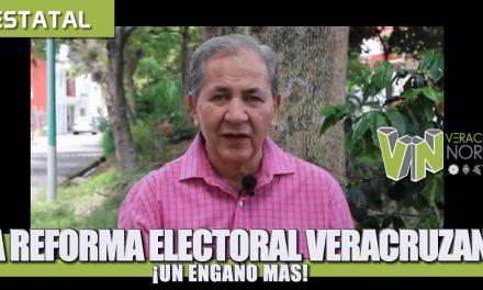 LA REFORMA ELECTORAL VERACRUZANA: ¡UN ENGAÑO MÁS!