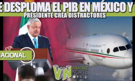 SE DESPLOMA EL PIB EN MÉXICO Y EL PRESIDENTE CREA DISTRACTORES