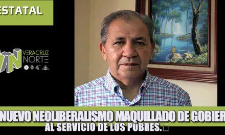 UN NUEVO NEOLIBERALISMO MAQUILLADO DE GOBIERNO AL SERVICIO DE LOS POBRES.