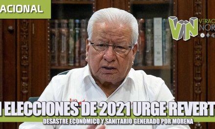 EN ELECCIONES DE 2021 URGE REVERTIR DESASTRE ECONÓMICO Y SANITARIO GENERADO POR MORENA.