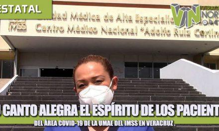 SU CANTO ALEGRA EL ESPÍRITU DE LOS PACIENTES DEL ÁREA COVID-19 DE LA UMAE DEL IMSS EN VERACRUZ