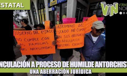VINCULACIÓN A PROCESO DE HUMILDE ANTORCHISTA, UNA ABERRACIÓN JURÍDICA