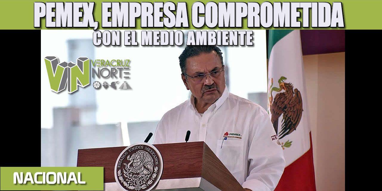 PEMEX, EMPRESA COMPROMETIDA CON EL MEDIO AMBIENTE