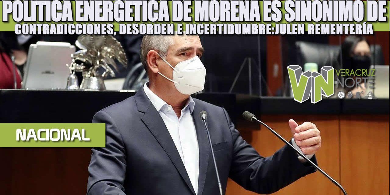 Política energética de Morena es sinónimo de contradicciones, desorden e incertidumbre: Julen Rementería