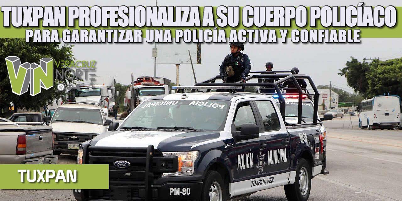 TUXPAN PROFESIONALIZA A SU CUERPO POLICÍACO PARA GARANTIZAR UNA POLICÍA ACTIVA Y CONFIABLE