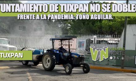 AYUNTAMIENTO DE TUXPAN NO SE DOBLEGA FRENTE A LA PANDEMIA: TOÑO AGUILAR