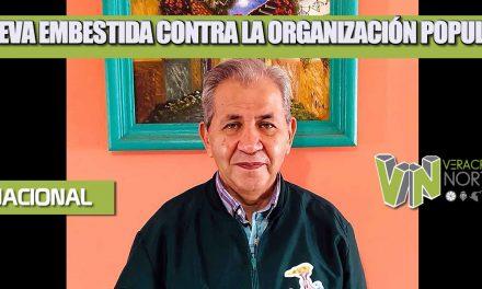 NUEVA EMBESTIDA CONTRA LA ORGANIZACIÓN POPULAR