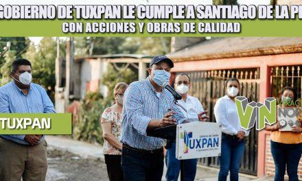 EL GOBIERNO DE TUXPAN LE CUMPLE A SANTIAGO DE LA PEÑA CON ACCIONES Y OBRAS DE CALIDAD