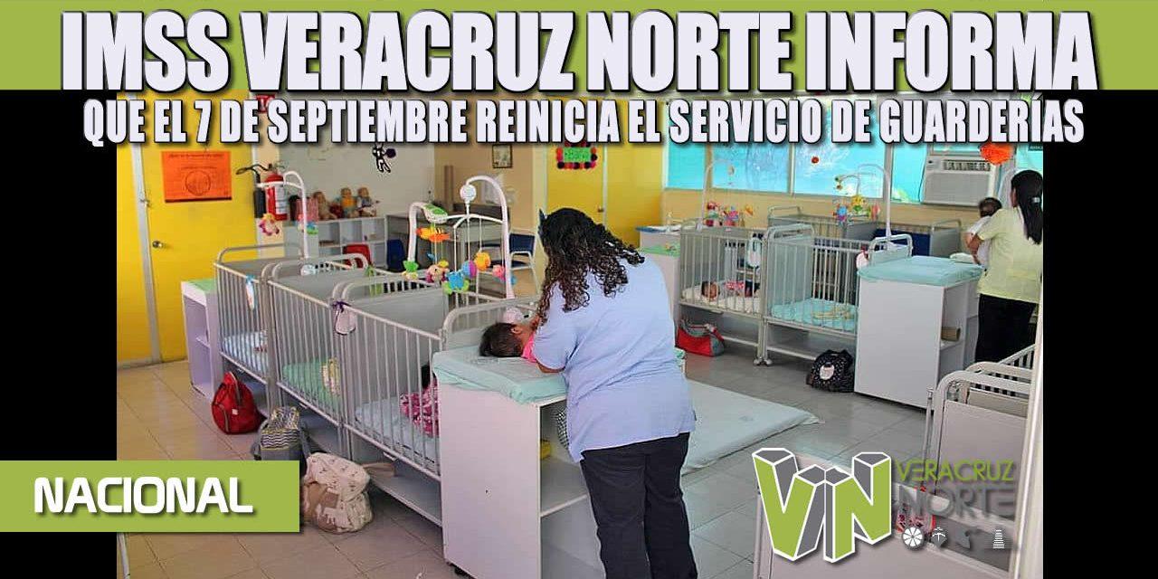 IMSS VERACRUZ NORTE INFORMA QUE EL 7 DE SEPTIEMBRE REINICIA EL SERVICIO DE GUARDERÍAS