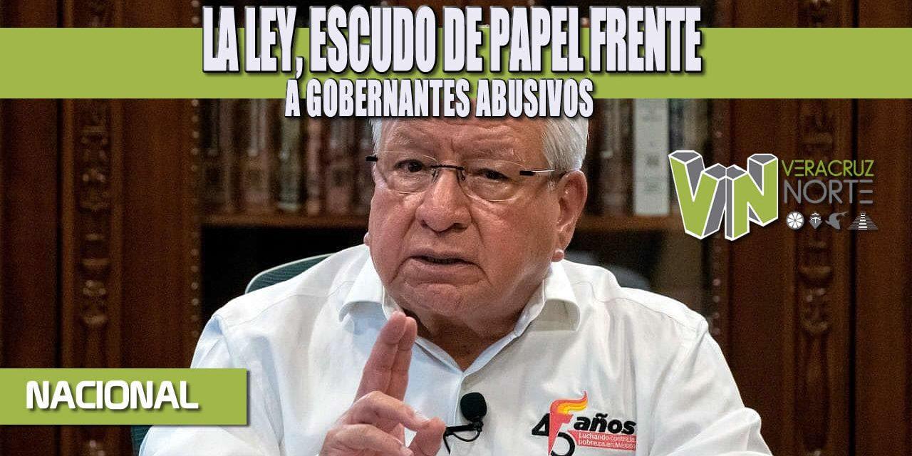 LA LEY, ESCUDO DE PAPEL FRENTE A GOBERNANTES ABUSIVOS