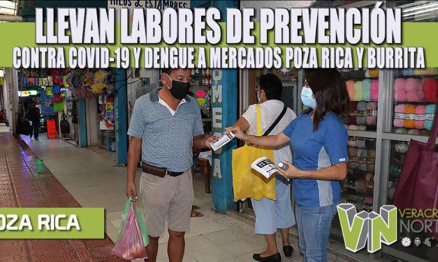 LLEVAN LABORES DE PREVENCIÓN CONTRA COVID-19 Y DENGUE A MERCADOS POZA RICA Y BURRITA