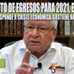 PRESUPUESTO DE EGRESOS PARA 2021, ELECTORERO Y NO RESPONDE A CRISIS ECONÓMICA, SOSTIENE ANTORCHA