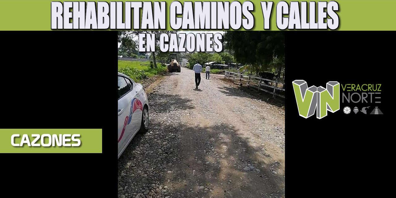 REHABILITAN CAMINOS  Y CALLES EN CAZONES