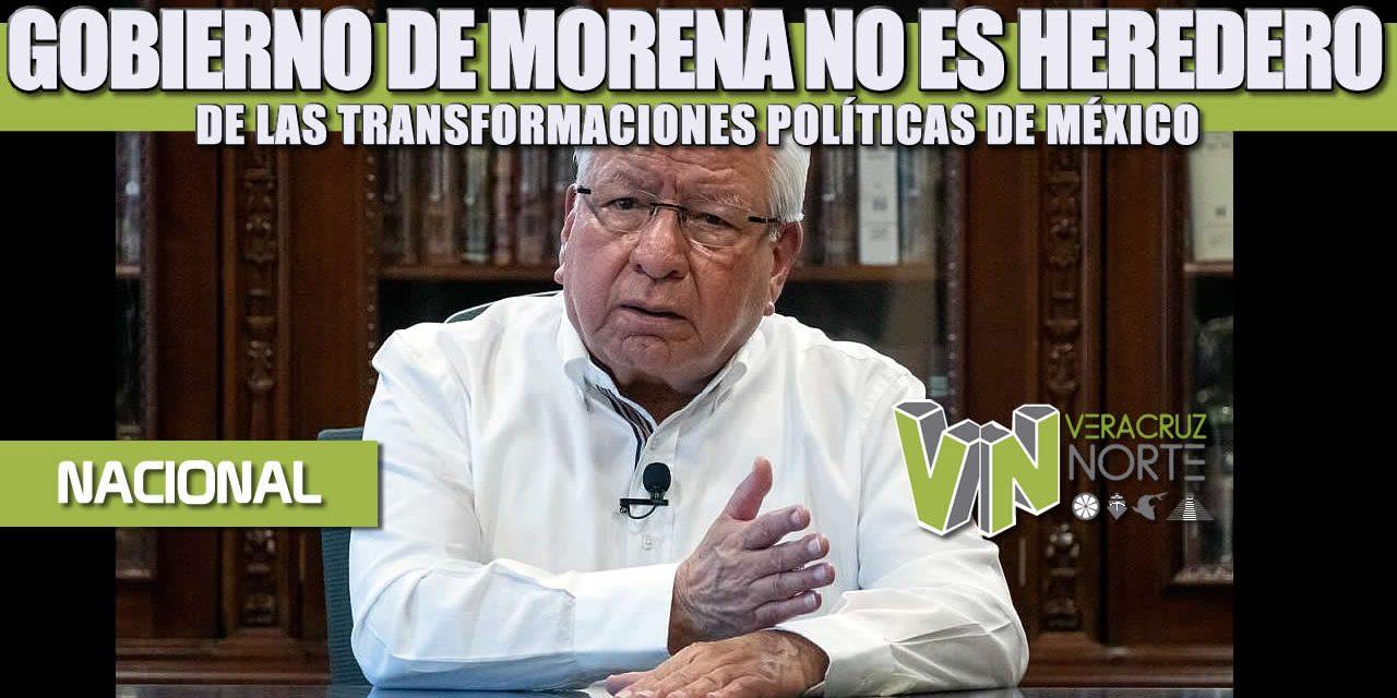 GOBIERNO DE MORENA NO ES HEREDERO DE LAS TRANSFORMACIONES POLÍTICAS DE MÉXICO
