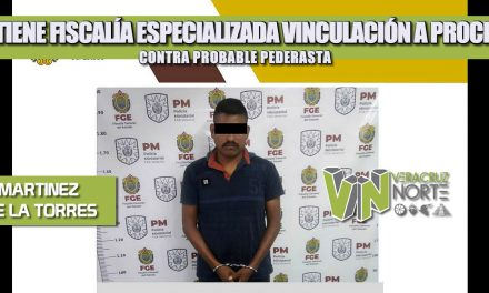 OBTIENE FISCALÍA ESPECIALIZADA VINCULACIÓN A PROCESO CONTRA PROBABLE PEDERASTA