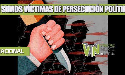 ¡SÍ SOMOS VÍCTIMAS DE PERSECUCIÓN POLÍTICA!