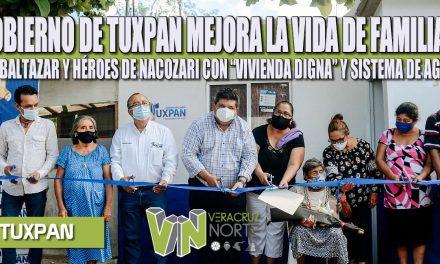 """GOBIERNO DE TUXPAN MEJORA LA VIDA DE FAMILIAS DE BALTAZAR Y HÉROES DE NACOZARI CON """"VIVIENDA DIGNA"""" Y SISTEMA DE AGUA."""