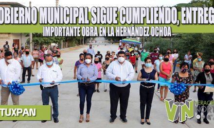 GOBIERNO MUNICIPAL SIGUE CUMPLIENDO, ENTREGA IMPORTANTE OBRA EN LA HERNÁNDEZ OCHOA