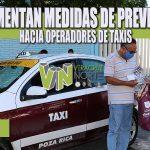 INCREMENTAN MEDIDAS DE PREVENCIÓN HACIA OPERADORES DE TAXIS