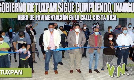EL GOBIERNO DE TUXPAN SIGUE CUMPLIENDO, INAUGURA OBRA DE PAVIMENTACIÓN EN LA CALLE COSTA RICA