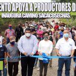 AYUNTAMIENTO APOYA A PRODUCTORES DE EL EDÉN, INAUGURA CAMINO SACACOSECHAS.