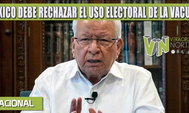 MÉXICO DEBE RECHAZAR EL USO ELECTORAL DE LA VACUNA POR PARTE DE AMLO Y MORENA