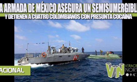 PERSONAL DE LA ARMADA DE MÉXICO ASEGURA UN SEMISUMERGIBLE Y DETIENE A CUATRO COLOMBIANOS CON PRESUNTA COCAÍNA EN LA COSTA DE OAXACA