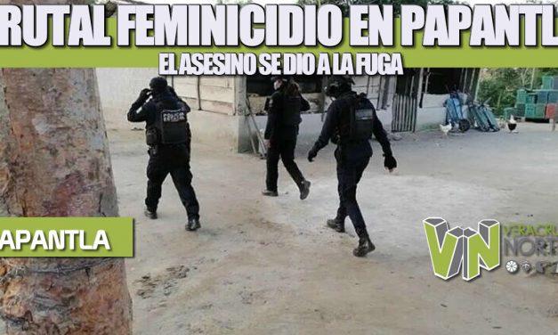 BRUTAL FEMINICIDIO EN PAPANTLA, EL ASESINO SE DIO A LA FUGA