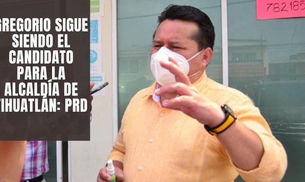 Gregorio sigue siendo el candidato para la alcaldía de Tihuatlán: PRD