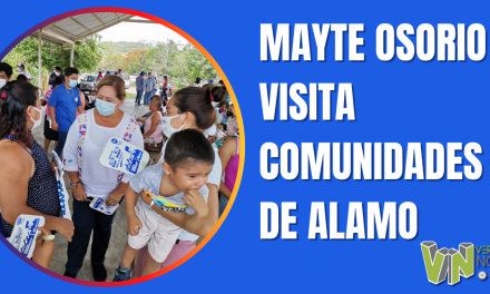 MAYTE OSORIO VISITA COMUNIDADES DE ALAMO