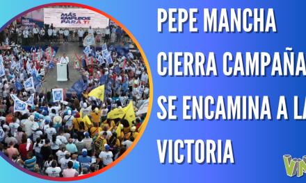 PEPE MANCHA CIERRA CAMPAÑA Y SE ENCAMINA A LA VICTORIA